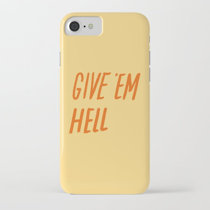 give 'em hell iphone case