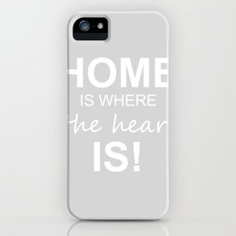 Home is where the heart is! iPhone Case