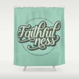 Faithfulness Bible Quote Shower Curtain