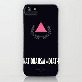 Nationalism = Death iPhone Case