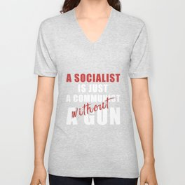 Socialist Just Communist Without Gun Unisex V-Neck