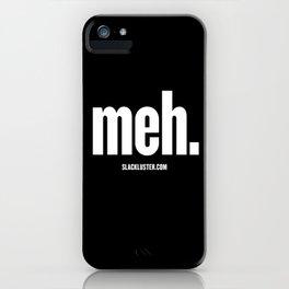 meh. iPhone Case
