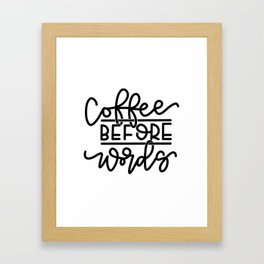Coffee Before Words Framed Art Print