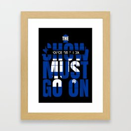 The Show Must Go On Framed Art Print