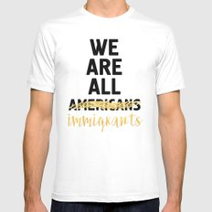 WE ARE ALL IMMIGRANTS - America Quote MEDIUM White Mens Fitted Tee