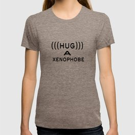 Hug a xenophobe T-shirt