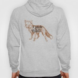 Catch for us the Foxes Hoody