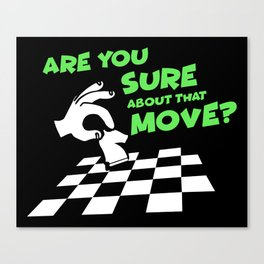 Are You Sure About That Move? | Chess Canvas Print