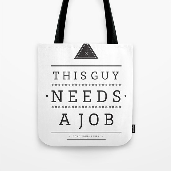 Need a Job Tote Bag