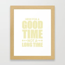 Here for a Good Tome Not a Long Time Framed Art Print