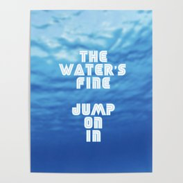 The Water's Fine, Jump On In Poster