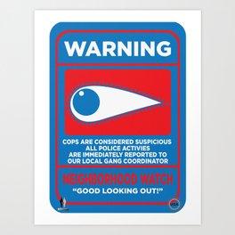 Neighborhood Watch: Warning Art Print