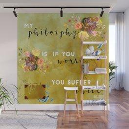 My philosophy Wall Mural