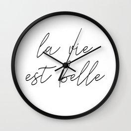 La vie est belle Wall Clock