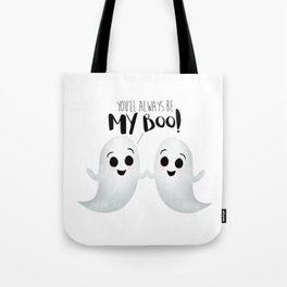 You'll Always Be My Boo! Tote Bag