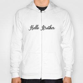 Hello Brother Hoody