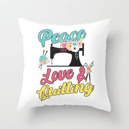 Peace Love Quilt Quilting Crafting Sewing Machine Gift Throw Pillow