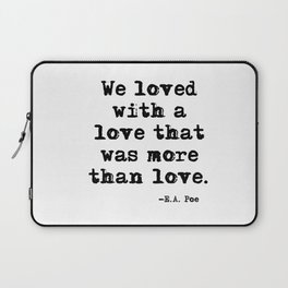 We loved with a love that was more than love Laptop Sleeve