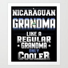 Nicaraguan Grandma Like A Regular Grandma Only Cooler Art Print