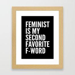 Feminist is My Second Favorite F-Word (Black) Framed Art Print