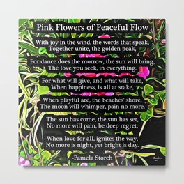 Pink Flowers of Peaceful Flow Poem Metal Print