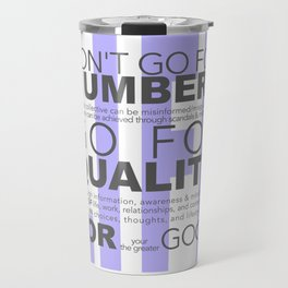 Don't go for #s go for Quality Travel Mug