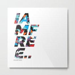 I am free Metal Print