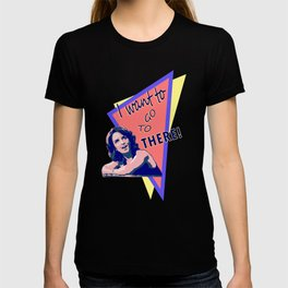 """""""I want to go to there!"""" (30 Rock) T-shirt"""