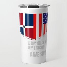 50% Dominican 50% American 100% Awesome Travel Mug