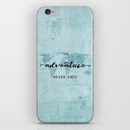 The Adventure Never Ends - Turquoise Map iPhone Skin