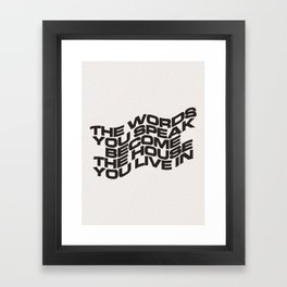The Words You Speak Framed Art Print