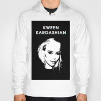 kardashian Hoodies featuring KWEEN kardashian by Tiaguh