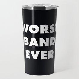 Worst Band Ever Travel Mug