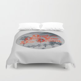 Don't Quit Your Day Dream Duvet Cover