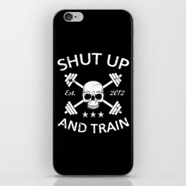Shut Up and Train iPhone Skin