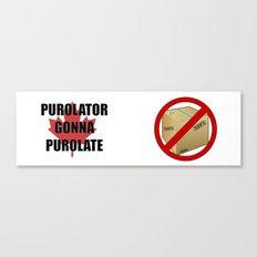 Purolator Gonna Purolate Canvas Print
