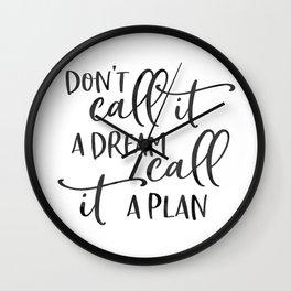 Motivational Print, Don't Call It A Dream, Call It A Plan, Printable Art, Inspirational Print Wall Clock