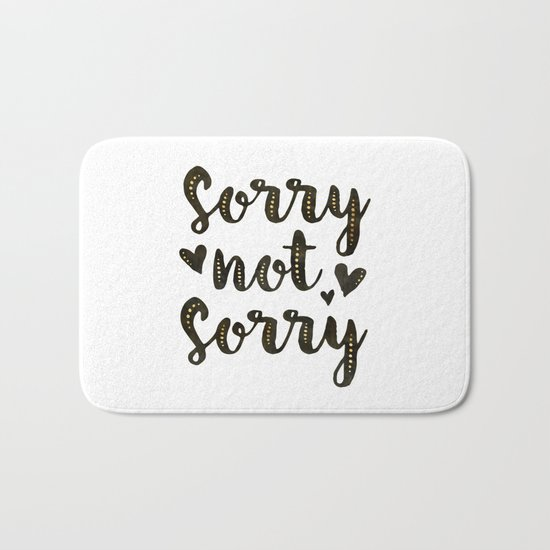 Sorry Not Sorry, black ink 2016 Bath Mat