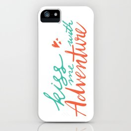 kiss me with adventure iPhone Case