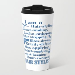 I am a Hair Stylist Travel Mug