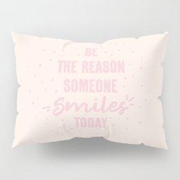 Smile Today Pillow Sham