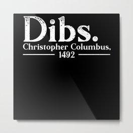 Christopher Columbus Day 1492 Italian American Metal Print