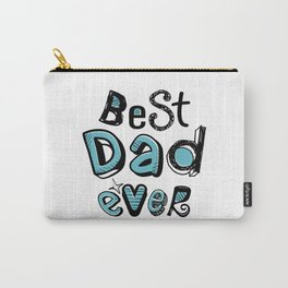 Best Dad Ever 01 Typography Carry-All Pouch