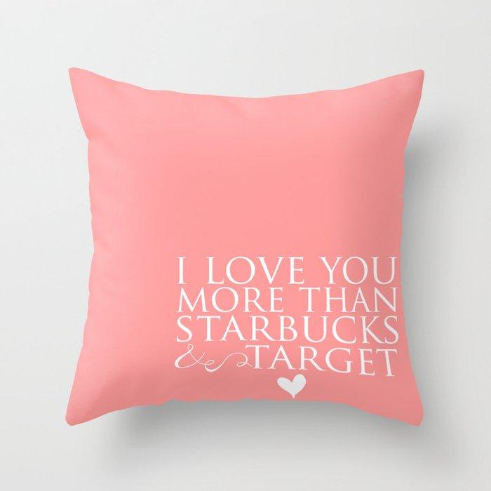 I Love You More Than Starbucks And