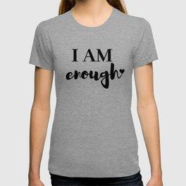 I AM enough <3 T-shirt