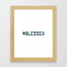 #Blessed Framed Art Print