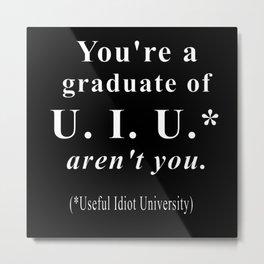Useful Idiot University Metal Print