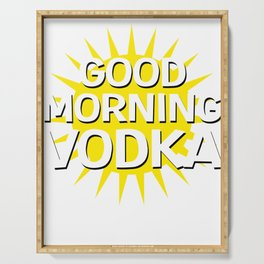 Funny & Relaxing Vodka Tee Design Goodmorning vodka Serving Tray