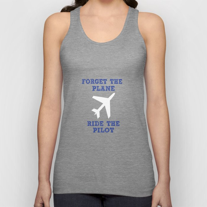 Forget The Plane, Ride The Pilot Unisex Tank Top