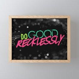 Do Good Recklessly Framed Mini Art Print
